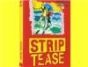 Strip Tease : 20 ans de mise à nu